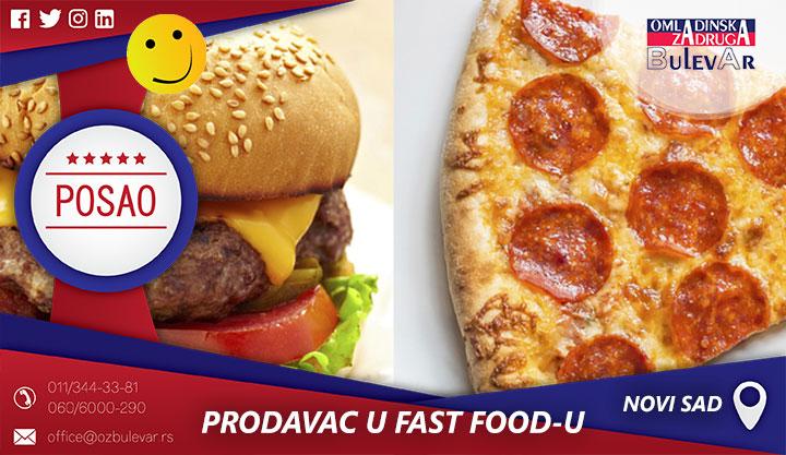 PRODAVAC u FAST Food-u / Poslovi, Novi Sad