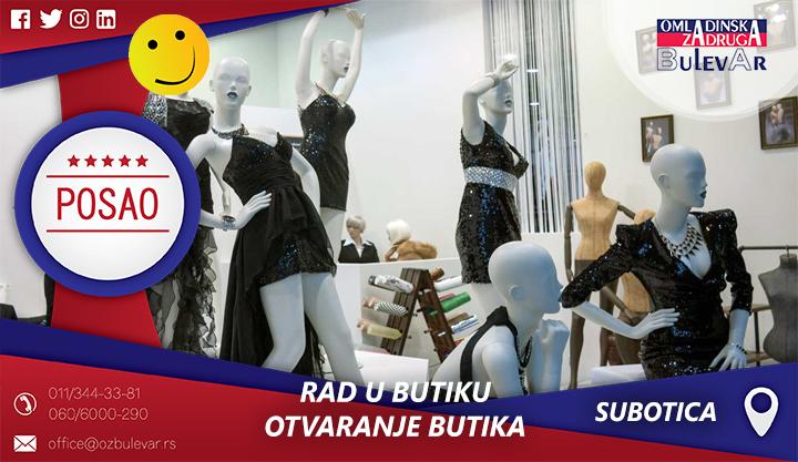 Rad u butiku - otvaranje butika | Oglasi za posao, Subotica