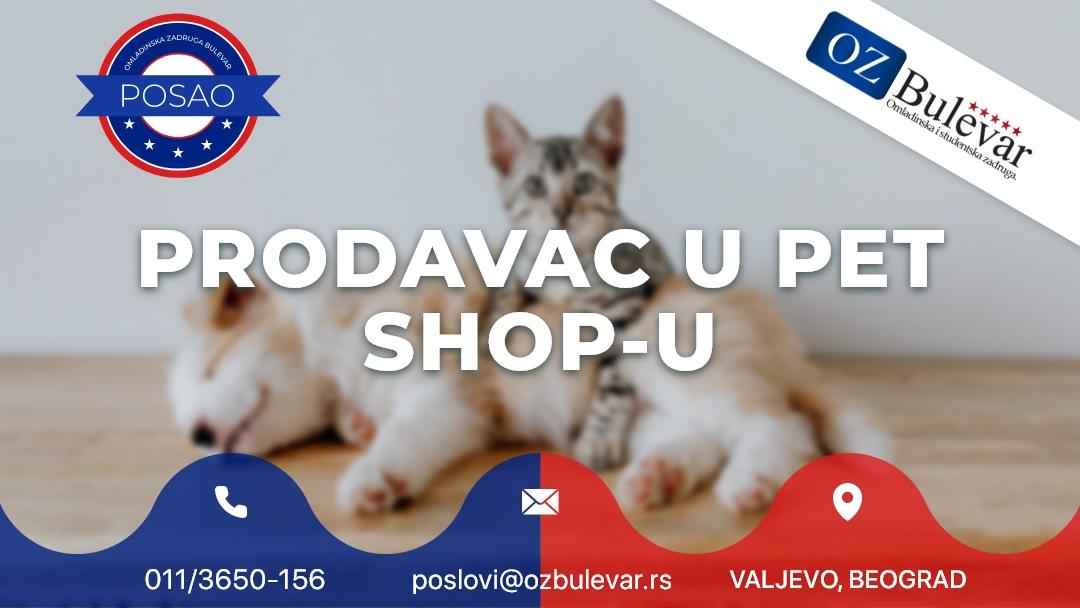 Prodavac u pet shop-u | Oglasi za posao, Valjevo, Beograd