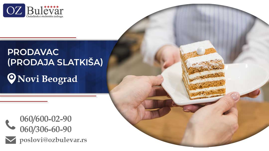 Prodavac - Prodaja slatkiša | Oglasi za posao, Novi Beograd